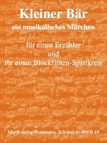 Bornmann, Johannes - Der kleine Bär - Erzähler und Blockflötenspielkreis