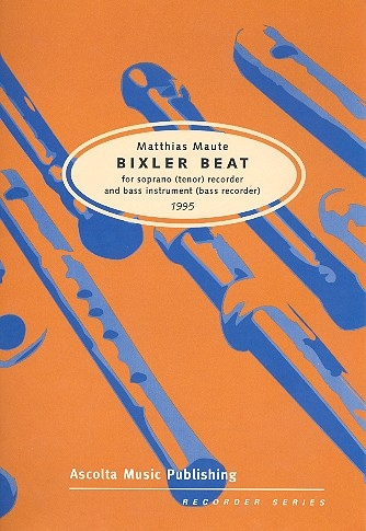Maute, Matthias - Bixler Beat - Soprano Recorder and Bass