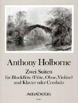 Holborne, Anthony - Zwei Suiten - Sopranblockflöte und Cembalo