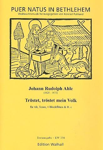 Ahle, Johann Rudolph - Tröstet, tröstet mein Volk -  Voices + recorderquartet            Alt, Tenor, 4 Blockflöten und Bc