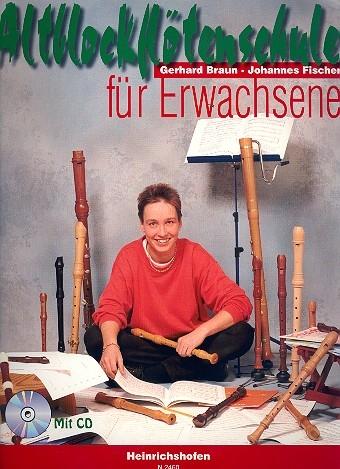 Braun, Gerhard / Fischer, Johannes - Altblockflötenschule für Erwachsene - (mit CD)