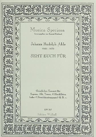 Ahle, Johann Rudolph - Seht Euch für - Sopran, Alt, Tenor, 4 Blockflöten und Bc.