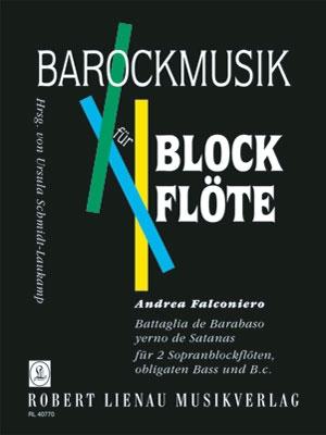Falconiero, Andrea - Battaglia de Barabaso yerno de Satanas - 2 Sopranblockflöten,  obl. Bass und Bc.
