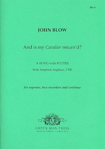 Blow, John - And is my calvalier return´d? - Sopran, 2 Altblockflöten und Bc.