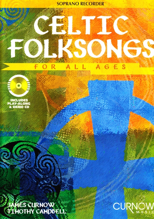 Curnow, James - Celtic Folksongs For All Ages -  Soprano recorder & CD