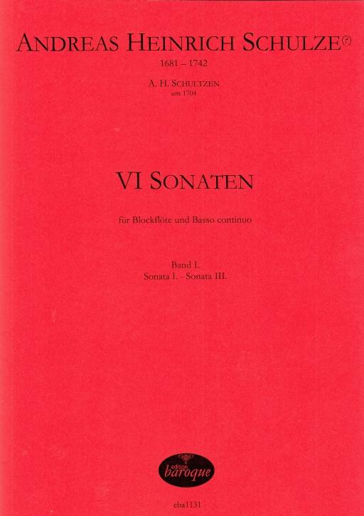 Schultzen, Andreas Heinrich - VI sonatas Vol. 1 - treble and basso continuo