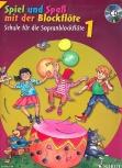 Spiel und Spaß mit der Blockflöte NEU ! - Sopranflötenschule Band 1 (+CD)