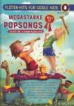 Spiel mit! Flöten-Hits  für coole Kids - Best OF Megastarke Popsongs - 2 Sopranblockflöten <br><br><b>NEU!</b>