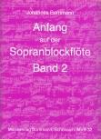 Bornmann, Johannes - Anfang auf der Sopranblockflöte - Band 2