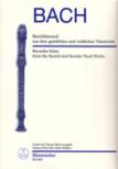 Bach, Johann Sebastian - Blockflötensoli aus dem geistlichen   und weltlichen Vokalwerk - 1 - 3 Blockflöten