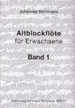 Bornmann, Johannes - Altblockflöte für Erwachsene - Band 1