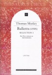 Morley, Thomas - Balletts - Selection 1 - SSATB