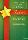 Alle Jahre wieder - Die schönsten Weihnachtslieder für Sopranblockflöte und Klavier