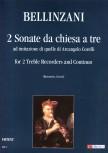 Bellinzani, Paolo Benedetto - 2 Sonate da Chiesa a tre - 2 Altblockflöten und Bc.