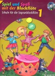 Spiel und Spaß mit der Blockflöte - Sopranflötenschule Band 1