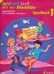 Spiel und Spaß mit der Blockflöte - Spielbuch Band 1 für Sopranflöte - Neuausgabe