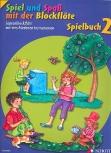 Spiel und Spaß mit der Blockflöte - Spielbuch Band 2 für Sopranflöte - Neuausgabe