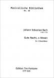 Bach, Johann Sebastian - Gute Nacht, o Wesen - AATB oder SSAT