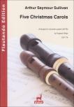 Sullivan, Arthur Seymour - Five Christmas carols - SATB
