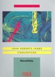 Roberts-James, John - Fiddlesticks - Sopran-,Alt- oder Tenorblockflöte solo