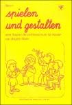 Meier, Brigitte - Spielen und gestalten Band 1