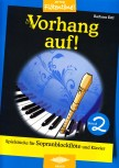 Ertl, Barbara - Vorhang auf! -  Band 2 Sopranblockflöte und Klavier
