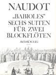 Naudot, Jaques Christophe - Babioles, Suiten 1-6  - 2 Altblockflöten