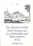 Loeillet de Gant, Jean Baptiste - Zwölf Sonaten op. 1 / 10-12 - Altblockflöte und Basso continuo