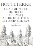 Hotteterre, Jaques - Deuxième Suitte de Pièces - 2 Altblockflöten
