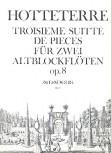 Hotteterre, Jaques - Troisième Suitte de Pieces - 2 Altblockflöten