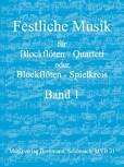 Festliche Musik für  Blockflötenquartett -  Band 1 SATB