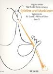 Meier, Brigitte / Zimmermann, Manfredo - Spielen und musizieren -  Band 1  AA / AAA
