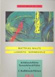 Maute, Matthias - Lamento / Dornroosje  - AT / BB