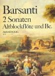 Barsanti, Francesco - Zwei Sonaten - Altblockflöte und Basso continuo