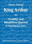 Purcell, Henry (Hrg. J. Bornmann) - King Arthur - Erzähler und Blockflötenquartett (SATB)