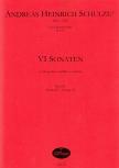 Schultzen, Andreas Heinrich - VI Sonaten Bd. 2 - Altblockflöte und Basso continuo